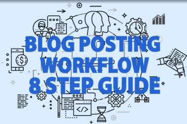 Blog Posting Workflow – 8 Step Guide