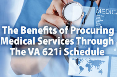 Benefits of Procuring Medical Services Through the VA 621i Contract Vehicle